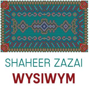 shaheer zazai wysiwym